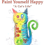 """Paint Yourself Happy """"A Cat's Life"""""""