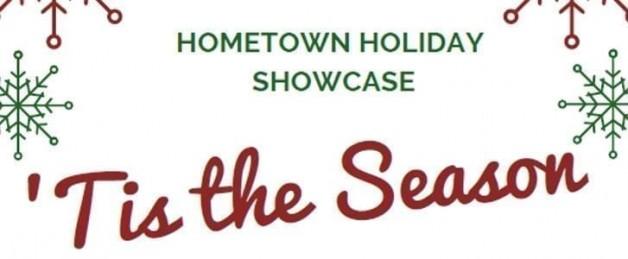 Tis' the Season Hometown Holiday Showcase