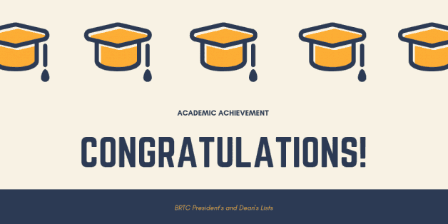 BRTC is Proud to Announce the Spring 2019 President's and Dean's Lists!