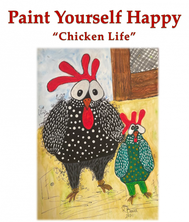 """Paint Yourself Happy """"Chicken Life"""""""